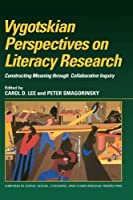 Vygotskian Perspectives on Literacy Research: Constructing Meaning Through Collaborative Inquiry (Learning in Doing: Social, Cognitive and Computational Perspectives)
