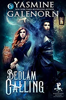Bedlam Calling: A Bewitching Bedlam Anthology by [Galenorn, Yasmine]