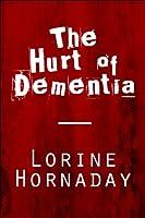 The Hurt of Dementia
