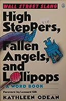 High Steppers, Fallen Angels, and Lollipops: Wall Street Slang