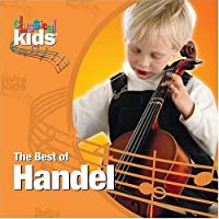 Best of Classical Kids: George Frederic Handel