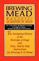 Brewing Mead Wassail in Mazers of Mead the Intriguing