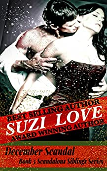 [Love, Suzi]のDecember Scandal: Book 3 Scandalous Siblings Series (English Edition)