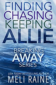 The Breaking Away Series Boxed Set by [Raine, Meli]