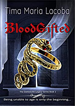 BloodGifted (The Dantonville Legacy Urban Fantasy Romance Series Book 1) by [Lacoba, Tima Maria]