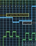 The Cognition of Basic Musical Structures (The MIT Press)