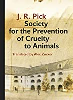Society for the Prevention of Cruelty to Animals: A Humorous -- Insofar As That Is Possible -- Novella from the Ghetto (Modern Czech Classics)