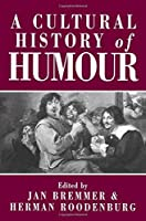 A Cultural History of Humour: From Antiquity to the Present Day by Unknown(1997-07-07)