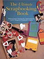 The Ultimate Scrapbooking Book (Craft)