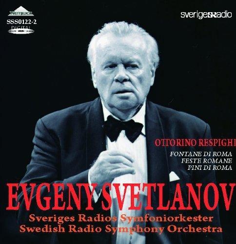 レスピーギ:「ローマ三部作」(交響詩「ローマの噴水」、交響詩「ローマの祭り」、交響詩「ローマの松」) スヴェトラーノフ指揮スウェーデン放送響1999
