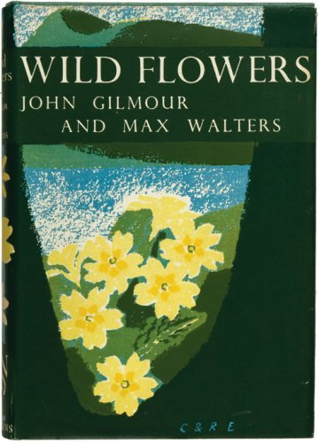 Wild Flowers (Collins New Naturalist Library, Book 5)