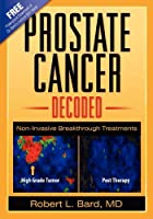Prostate Cancer Decoded: Newer Life-Saving Prostate Cancer Treatments