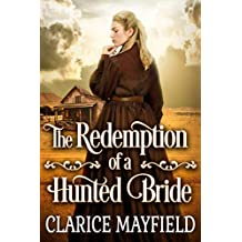 The Redemption of a Hunted Bride: A Historical Western Romance Book