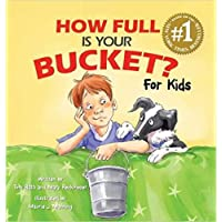 How Full Is Your Bucket? For Kids by Tom Rath and Mary Reckmeyer (2009) Paperback