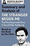 Summary and Analysis of The Stranger Beside Me: The Shocking Inside Story of Serial Killer Ted Bundy: Based on the Book by Ann Rule (Smart Summaries) (English Edition)