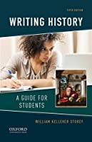 Writing History: A Guide for Students by William Kelleher Storey(2015-06-01)
