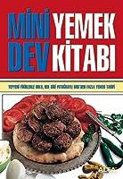 Mini Dev Yemek Kitabi: Yepyeni Fikirlerle Dolu, Her Biri Fotografli 600den Yemek Tarifi
