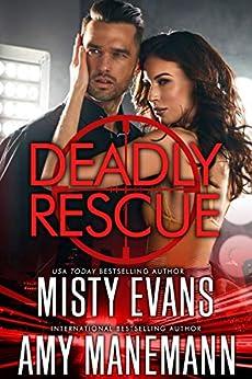 Deadly Rescue, SCVC Taskforce Series, Book 10 (SCVC Taskforce Romantic Suspense Series) by [Evans, Misty, Manemann, Amy]