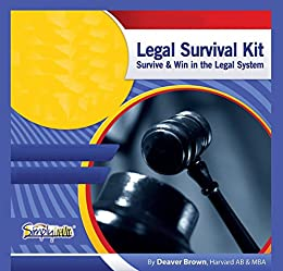 Legal Survival Kit: Beat Lawyers at Their Own Game by [Brown, Deaver]