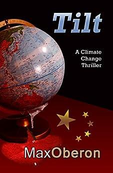 Tilt: A Climate Change Thriller by [Oberon, Max]