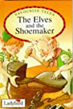 Elves and the Shoemaker (Favourite Tales)