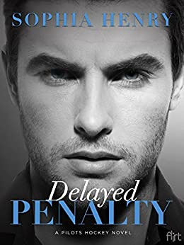 Delayed Penalty: A Pilots Hockey Novel by [Henry, Sophia]