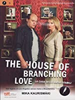 The House Of Branching Love - La Casa Degli Amori Stabili [Italian Edition]