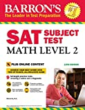 Barron's SAT Subject Test: Math Level 2 with Online Tests (Barron's Test Prep)