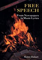 Free Speech: From Newspapers to Music Lyrics (Issues in Focus)