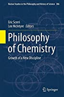Philosophy of Chemistry: Growth of a New Discipline (Boston Studies in the Philosophy and History of Science) by Unknown(2014-11-13)