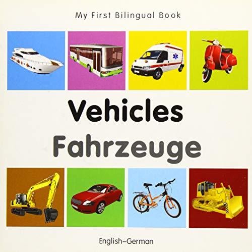 Vehicles / Fahrzeuge (My First Bilingual Book)