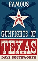 Famous Gunfights of Texas