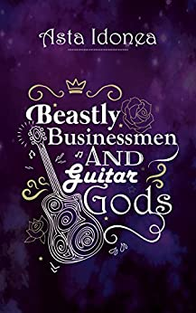 Beastly Businessmen and Guitar Gods: FAIRYTALES AND MYTHS FOR THE MODERN GAY by [Idonea, Asta]