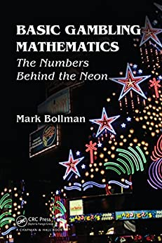 Basic Gambling Mathematics: The Numbers Behind The Neon by [Bollman, Mark]