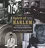 Spirit of Harlem: A Portrait of America's Most Exciting Neighborhood