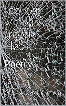 Feelings with a Broken Heart: Poetry (feelings part 1 Book 1020716) by [McKinney, Dahveed]