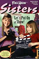 Let's Put on a Show (Full House Sisters)