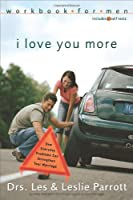 I Love You More Workbook For Men: How Everyday Problems Can Strenghten Your Marriage : workbook for men, includes 21 self-tests