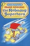 The Robodog: Superhero (Colour Young Puffin)