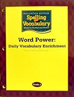 Spelling and Vocabulary, Grade 3 Word Power Daily Vocabulary Enrichment: Houghton Mifflin Spelling and Vocabulary (Hm Spelling & Vocab 2006)