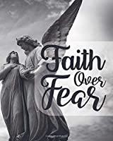 Faith Over Fear - Bible Scripture Unlined Journaling Notebook: Bible Journal Writing Prompts
