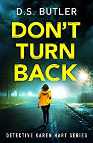 Don't Turn Back (Detective Karen Hart Boo
