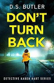 Don't Turn Back (Detective Karen Hart Boo