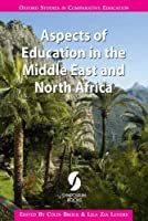 Aspects of Education in the Middle East and North Africa (Oxford Studies in Comparative Education)