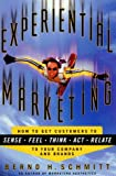 Experiential Marketing : How to Get Customers to Sense, Feel…