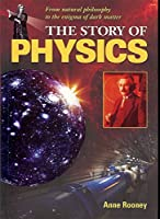 The Story of Physics: From Natural Philosophy to the Enigma of Dark Matter
