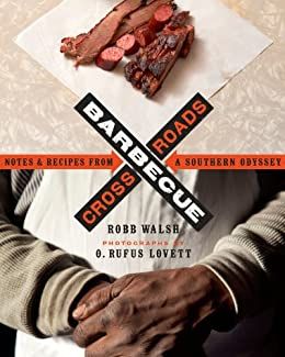 Barbecue Crossroads: Notes and Recipes from a Southern Odyssey by [Walsh, Robb]