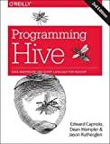 Programming Hive: Data Warehouse and Query Language for Hadoop Oreilly & Associates Inc