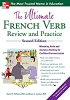 The Ultimate French Verb Review and Practice (Uitimate Review & Reference)