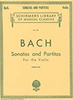 Sonatas And Partitas: For Violin Solo (Schirmer's Library of Musical Classics)
